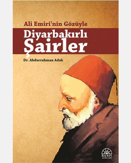 Ali Emiri'nin Gözü İle Diyarbakirli Şairler