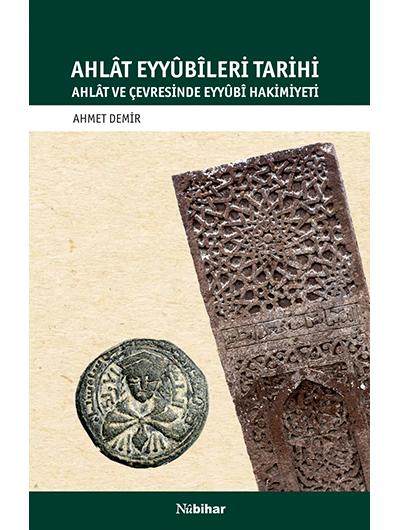 Ahlât Eyyûbîleri  Tarihi