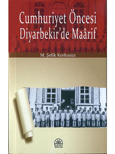 Cumhuriyet Öncesi Diyarbekir'de Maârif