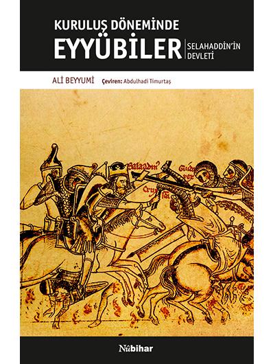 Kuruluş Döneminde Eyyübiler Selahaddin'in Devleti
