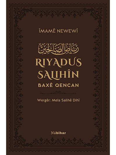 Riyadus-Salihîn (Baxên Qencan)